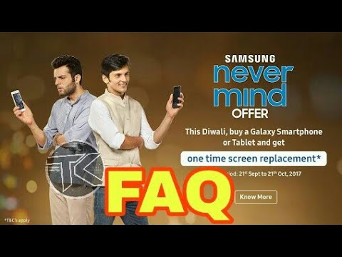 How to activate Samsung One time screen replacement offer  Samsung called as never mind offer