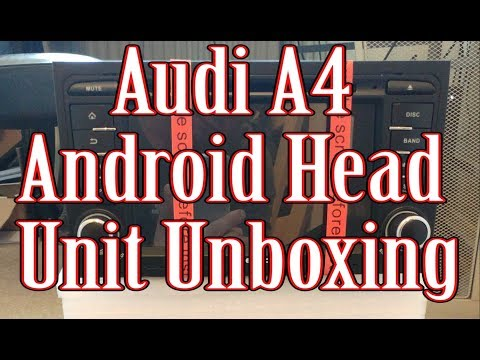 Audi A4 Android head unit unboxing with quad core and 2 gig ram