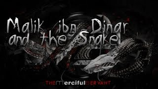 The Snake and Malik ibn Dinar - Powerful Emotional Story ᴴᴰ
