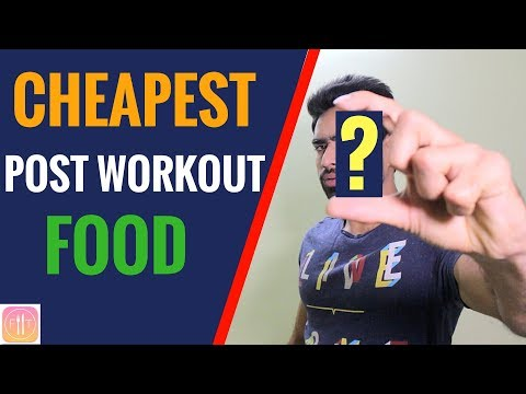 Cheapest Post Workout Food for Fat Loss & Muscle Gain