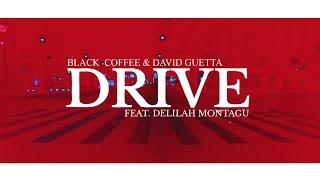 Black Coffee & David Guetta - Drive (feat. Delilah Montagu) (Lyric Video)