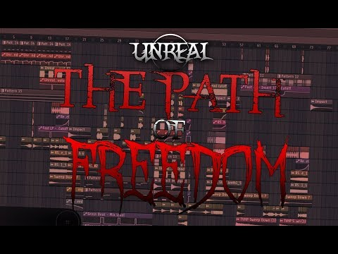 Unreal - The Path of Freedom (Work In Progress) [FL STUDIO 12]