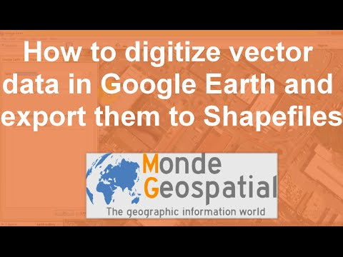 How to digitize vector data in Google Earth and export them to Shapefiles