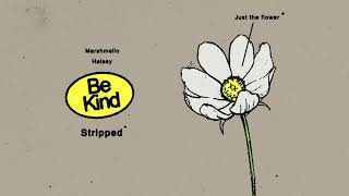 Marshmello & Halsey - Be Kind (Stripped)