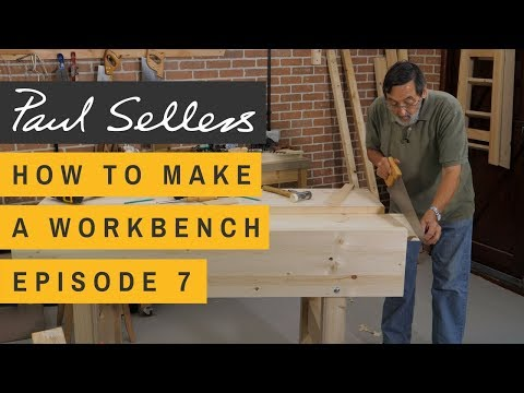 How to Make a Workbench Episode 7 | Paul Sellers