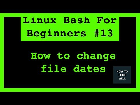 Linux Bash For Beginners Tutorial 13 How To Change File Dates