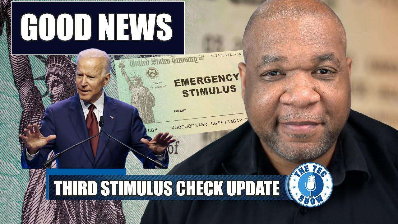 Third Stimulus Check Update + President Biden Makes Changes To Economic Relief