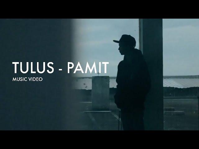 Download TULUS - PAMIT (MUSIC VIDEO) MP3 Gratis