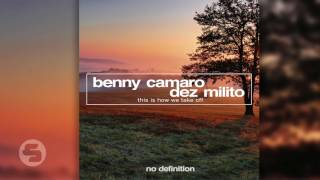 Benny Camaro feat  Dez Milito - This Is How We Take Off