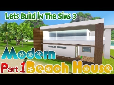 Lets Build in the Sims 3  - Modern Beach House: Part 1