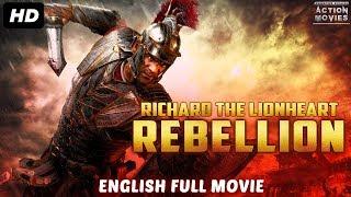 RICHARD THE LIONHEART REBELLION New English Movies 2018 Full Movie , Hollywood Movies 2018