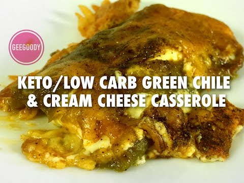 KETO LOW CARB GREEN CHILE CREAM CHEESE CASSEROLE RECIPE   FAST AND EASY RECIPE