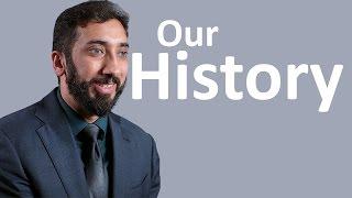 Understanding Our History - Nouman Ali Khan - Malaysia Tour 2015