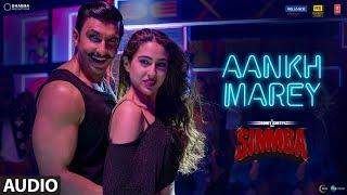 SIMMBA: Aankh Marey Full Song    Ranveer Singh, Sara Ali Khan  Tanishk Bagchi,Neha Kakkar,Kumar Sanu