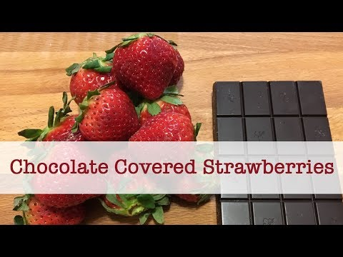 How to make Homemade Chocolate Covered Strawberries