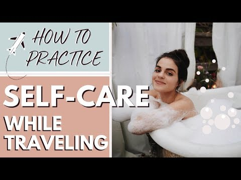 My Travel Anxiety Tips    Self-Care while Traveling