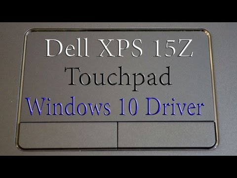 DELL XPS 15z Touch pad Driver Install in Windows 10 (All Functions)
