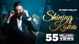Shining Koka(HD Video) Dilpreet Dhillon Meharvaani | New Punjabi Songs 2021Latest Punjabi Song 2021