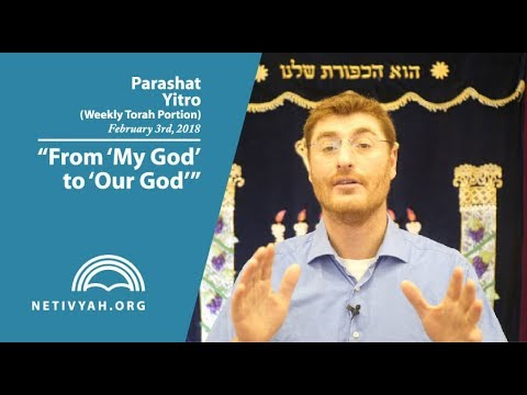 Parashat Yitro: From 'My God' to 'Our God'