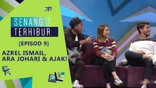 [FULL] Episod 9 Senang Terhibur –Azrel Ismail, Ara Johari & Ajak! | #SenangTerhibur