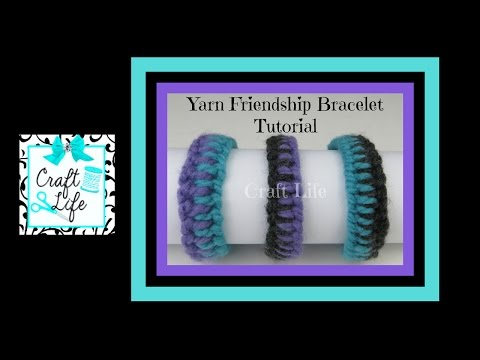 Craft Life ~ DIY Easy Yarn Friendship Bracelet Tutorial
