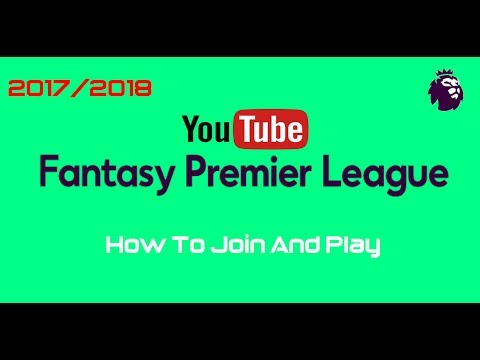 NEW Fantasy Premier League 2017/2018 | How To Join And Play