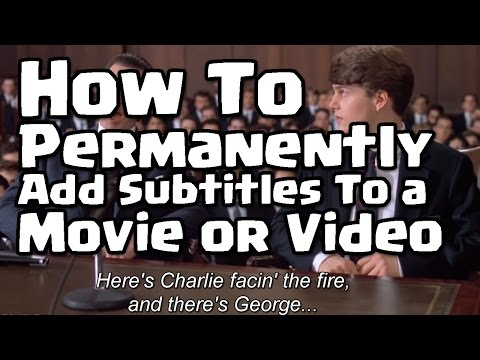 How To Permanently Add Subtitles To a Movie or Video