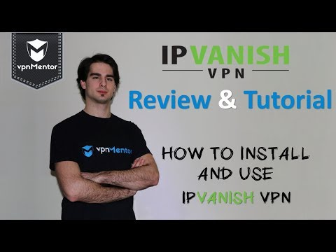 🥇 IP Vanish VPN Review & Tutorial 2018 ⭐⭐⭐