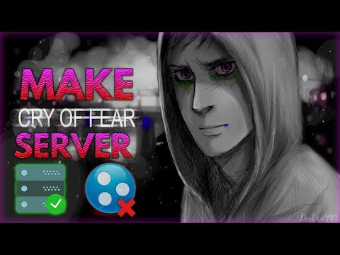 How to Make/Host Cry of Fear Public Server WITHOUT Hamachi
