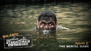 The mental game |Strongman Swimming E3