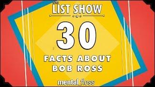 30 Facts about Bob Ross - mental_floss List Show Ep. 412