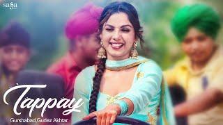 Tappay | Gurshabad, Gurlez Akhtar | Sat Shri Akaal England, Jatinder Shah | Punjabi Song, Saga Music