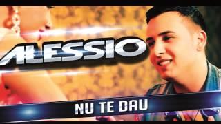 Download Alessio - Nu te dau (Audio Oficial HIT 2014)
