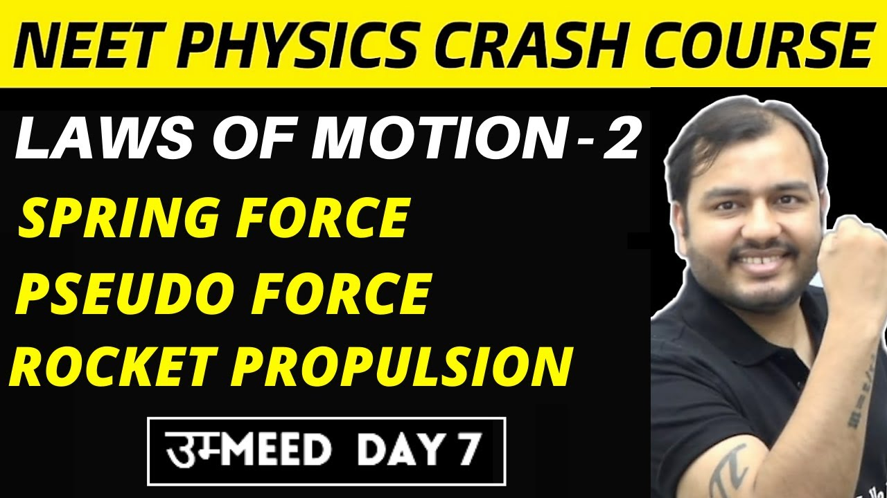 LAWS OF MOTION 02 || SPRING FORCE , PSEUDO FORCE , ROCKET PROPULSION || NEET Physics Crash Course