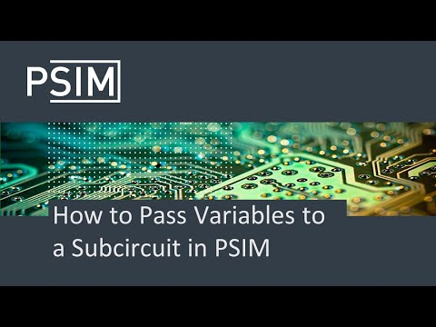 How to Pass Variables to a Subcircuit in PSIM
