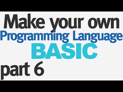 Make Your Own Programming Language - Part 6 - Finishing Expressions