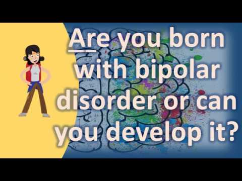 Are you born with bipolar disorder or can you develop it ? |Health NEWS