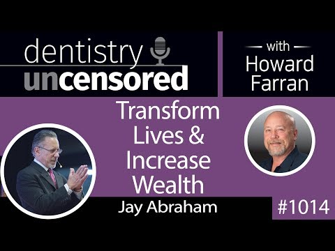 1014 Transform Lives & Increase Wealth with Jay Abraham, Founder & CEO of Abraham Group Inc.