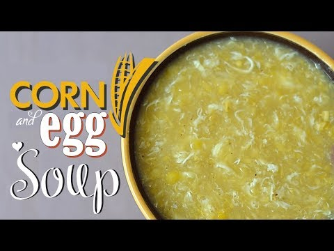 Corn and Egg Soup | It's More Fun in the Kitchen