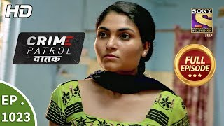 Crime Patrol Dastak Ep 1023 Full Episode 19th April, 2019