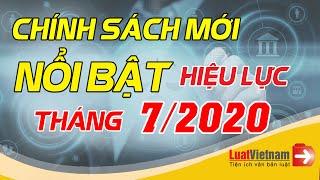 Chính Sách Mới Nổi Bật Có Hiệu Lực Tháng 7/2020 | LuatVietnam