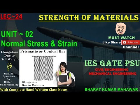 Strength of Materials~Lec 24~U2~Normal Stress & Strain(Elongation Due to Self Weight) by Bharat KM