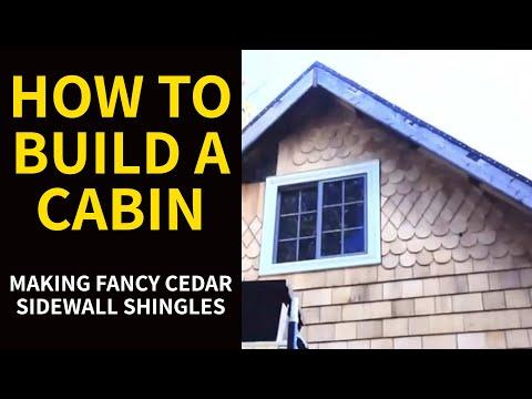 How to Build a Cabin - Making Fancy Cedar Sidewall Shingles