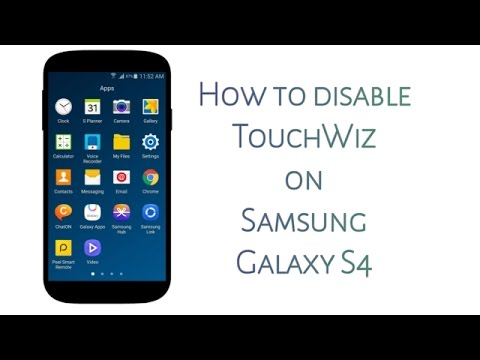 How To Disable TouchWiz On Samsung Salaxy S4