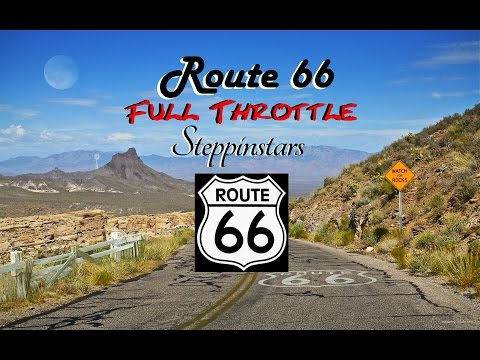 Route 66 - Full Throttle - Steppinstars -  family - travel - landmarks - USA - tourism - music