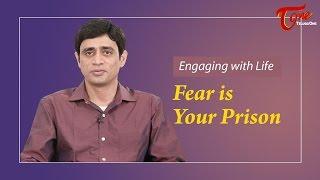 Fear Is Your Prison || By Ramakrishna Maguluri