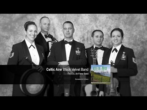 Celtic Aire - Black Velvet Band (USAF Band)