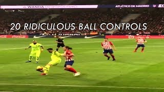 Lionel Messi ● 20 Ridiculous Ball Controls ● Unreal Technique