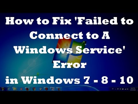 How to Fix Failed to Connect to A Windows Service Error in Windows 7 - 8 - 10 (Two Simple Fixes)