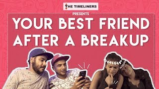 Your Best Friend After A Breakup ft. Tinder   The Timeliners